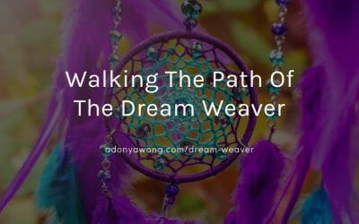 Walking The Path of The Dream Weaver