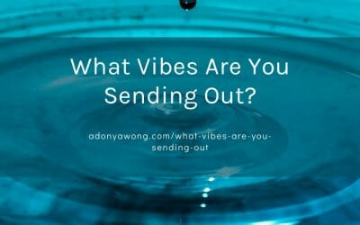 What Vibes Are You Sending Out?