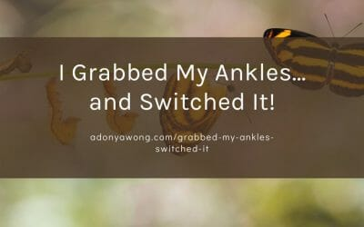 I Grabbed My Ankles… and Switched It!