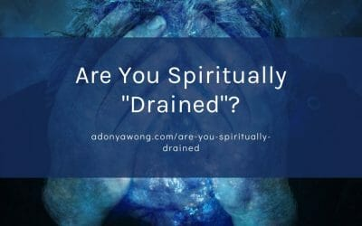"Are You Spiritually ""Drained""?"