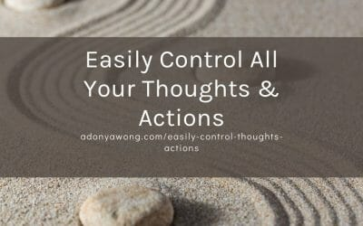 Easily Control All Your Thoughts & Actions