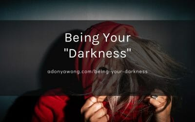 "Being Your ""Darkness"""