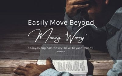 "Easily Move Beyond Money ""Worry"""