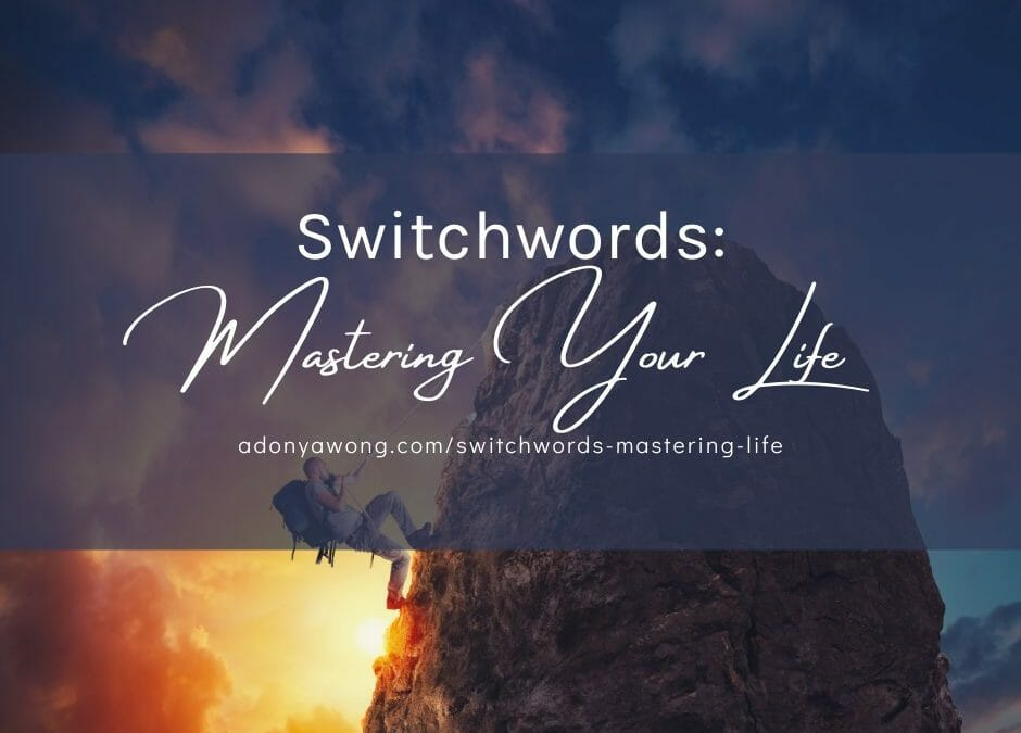 Switchwords: Mastering Your Life