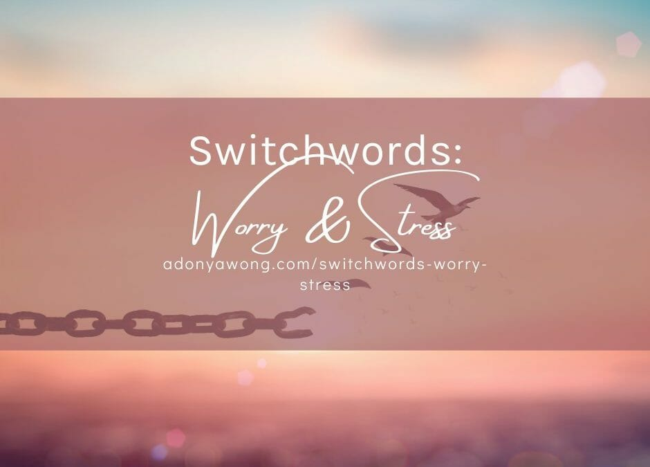 Switchwords for Worry & Stress