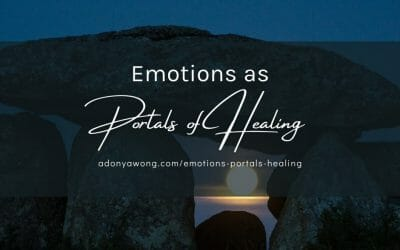 Emotions as Portals of Healing