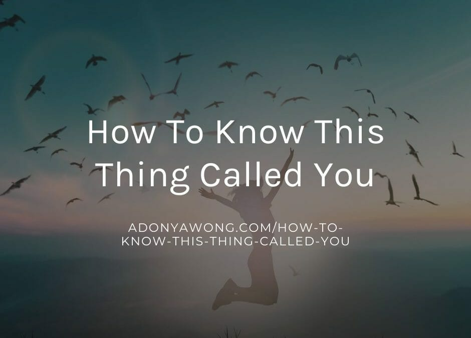 """How to know """"This Thing Called You"""""""