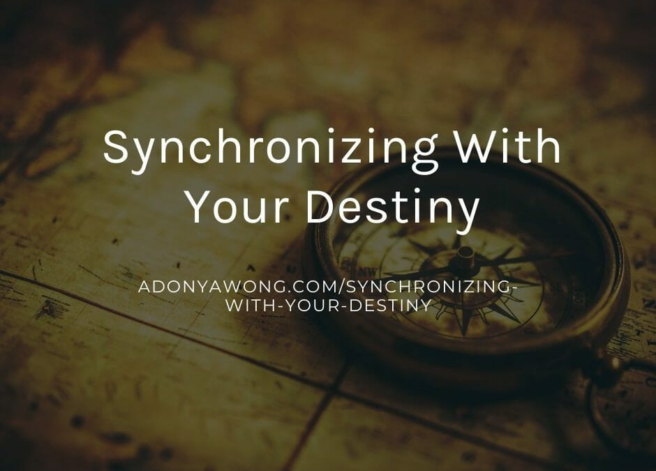Synchronizing with Your Destiny